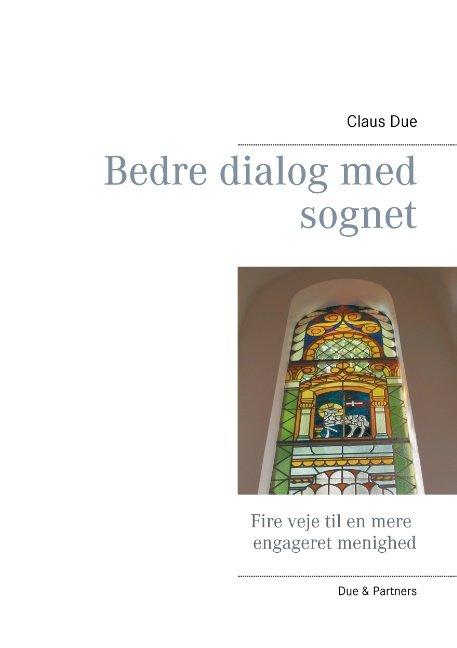 Image of   Bedre Dialog Med Sognet - Claus Due - Bog