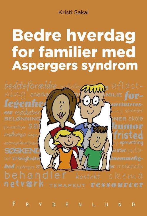 Image of   Bedre Hverdag For Familier Med Aspergers Syndrom - Kristi Sakai - Bog