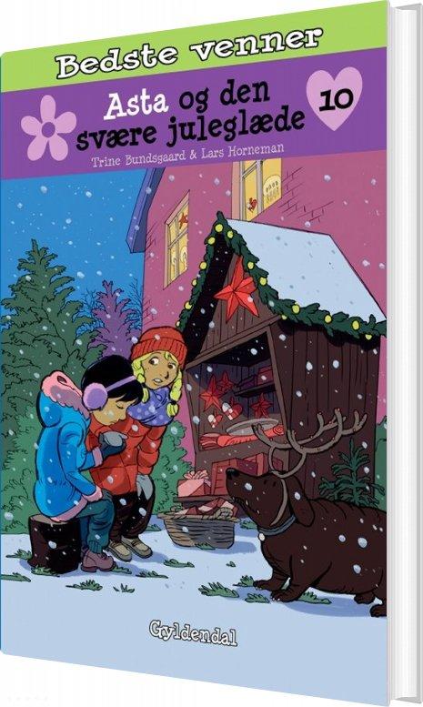 Image of   Bedste Venner 10 - Asta Og Den Svære Juleglæde - Trine Bundsgaard - Bog
