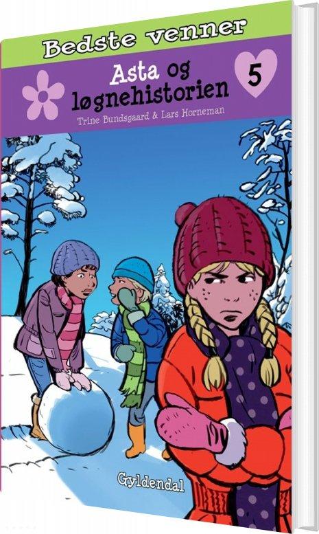 Billede af Bedste Venner 5 - Asta Og Løgnehistorien - Trine Bundsgaard - Bog