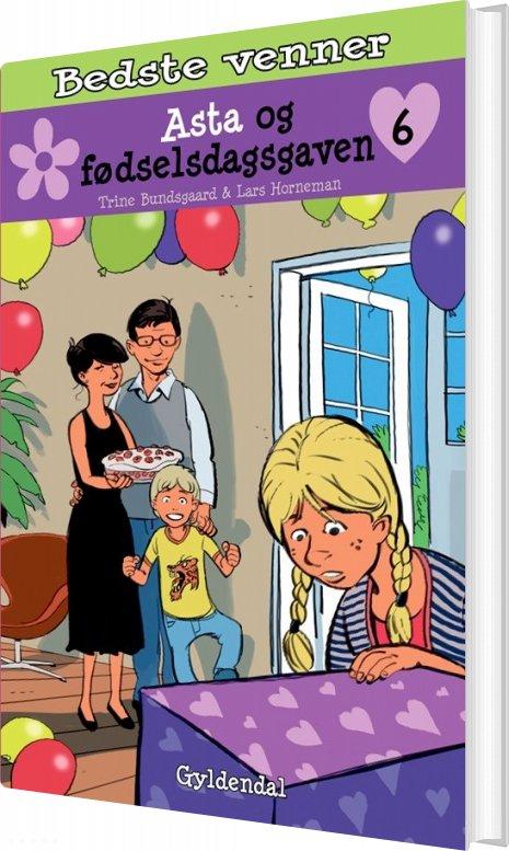 Billede af Bedste Venner 6 - Asta Og Fødselsdagsgaven - Trine Bundsgaard - Bog