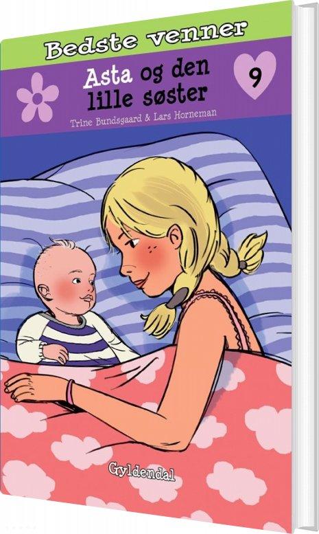 Billede af Bedste Venner 9 - Asta Og Den Lille Søster - Trine Bundsgaard - Bog