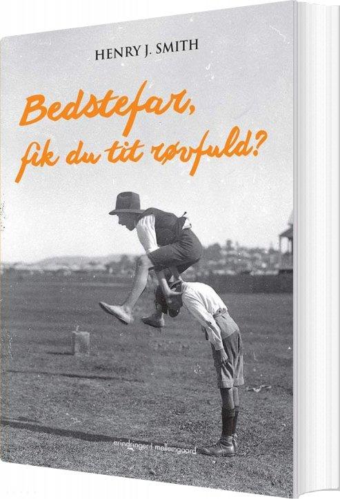Image of   Bedstefar, Fik Du Tit Røvfuld? - Henry J. Smith - Bog