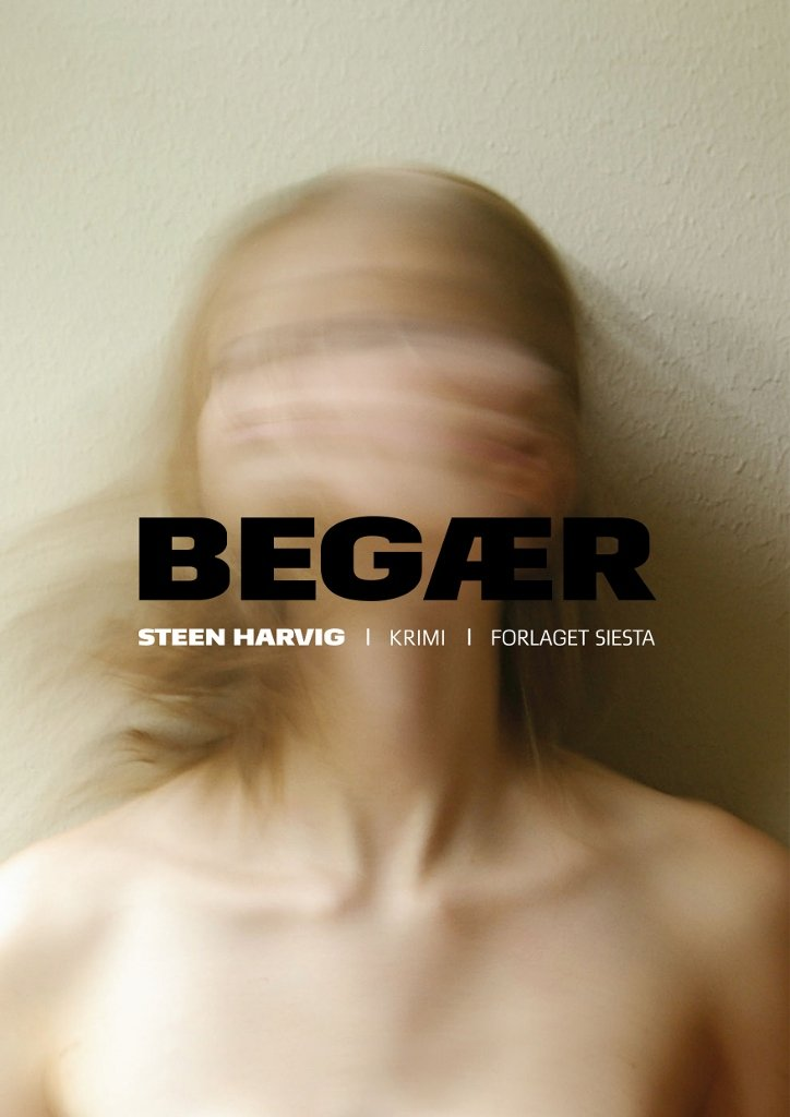 Image of   Begær - Steen Harvig - Bog