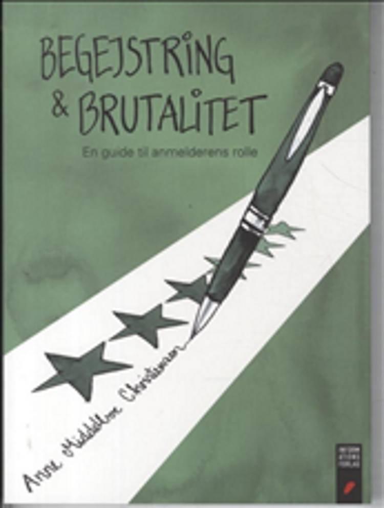Billede af Begejstring Og Brutalitet - Anne Middelboe Christensen - Bog