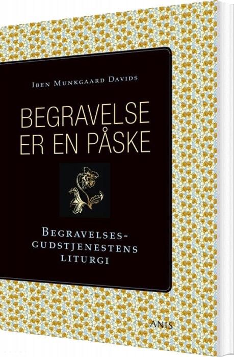 Image of   Begravelse Er En Påske - Iben Munkgaard Davids - Bog