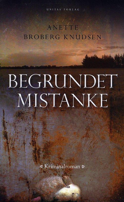 Image of   Begrundet Mistanke - Anette Broberg Knudsen - Bog
