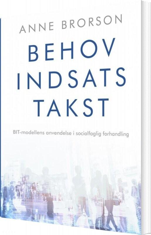 Image of   Behov, Indsats, Takst - Anne Brorson - Bog