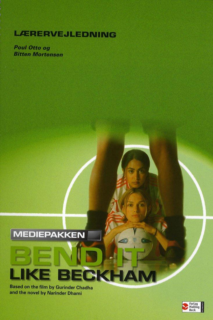 Bend It Like Beckham, Lærervejledning - Bitten Mortensen - Bog