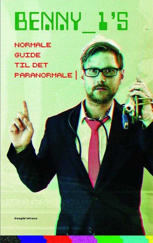 Image of   Benny_1s Normale Guide Til Det Paranormale - Benny_1 - Bog