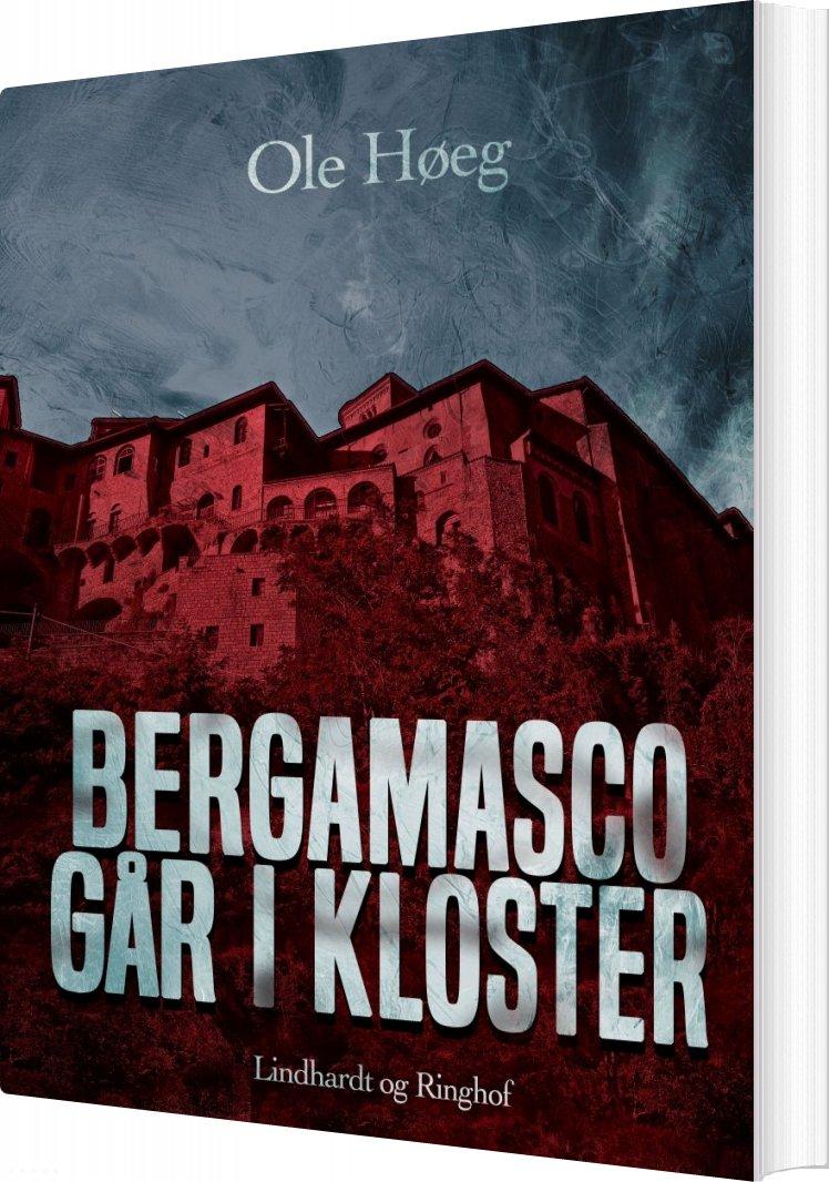 Image of   Bergamasco Går I Kloster - Ole Høeg - Bog