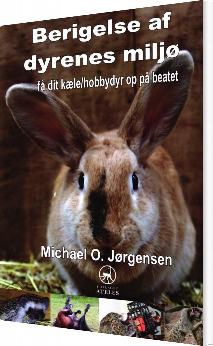 Image of   Berigelse Af Dyrenes Miljø - Michael O. Jørgensen - Bog