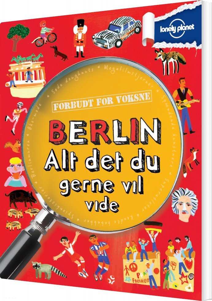 Image of   Berlin - Alt Det Du Gerne Vil Vide - Lonely Planet - Bog