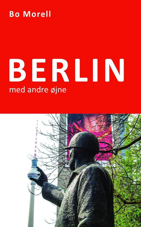 Image of   Berlin Med Andre øjne - Bo Morell - Bog