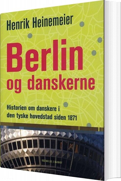 Image of   Berlin Og Danskerne - Henrik Heinemeier - Bog