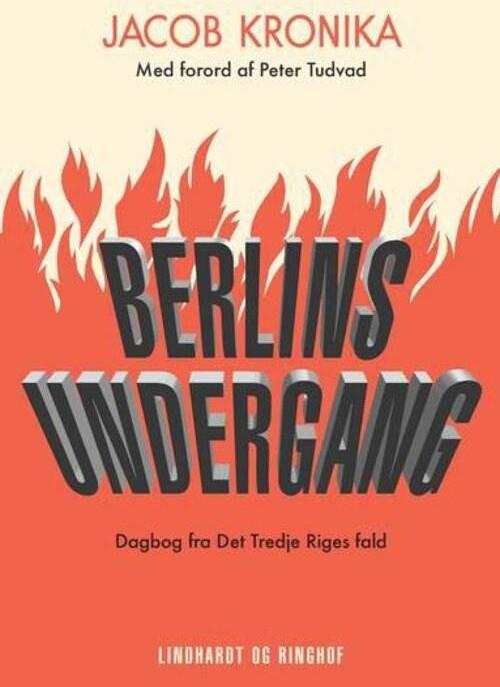 Image of   Berlins Undergang. Dagbog Fra Det Tredje Riges Fald - Jacob Kronika - Bog