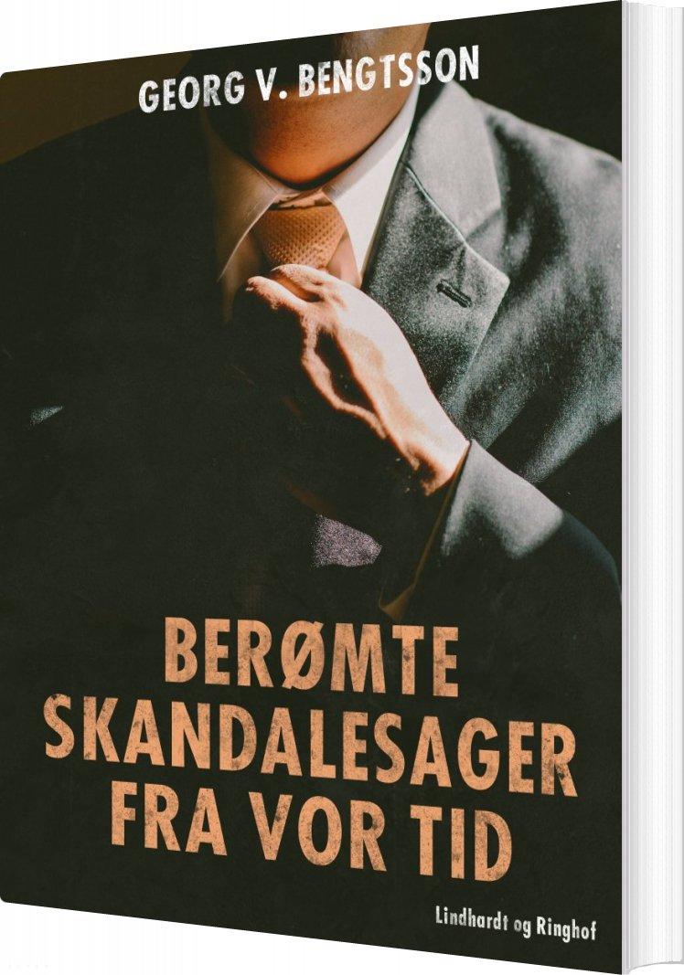 Image of   Berømte Skandalesager Fra Vor Tid - Georg V. Bengtsson - Bog