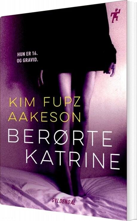 Image of   Berørte Katrine - Kim Fupz Aakeson - Bog