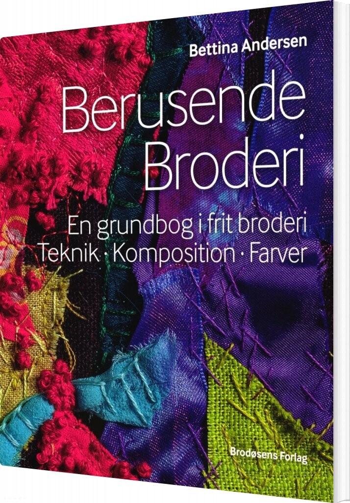Image of   Berusende Broderi - Bettina Andersen - Bog