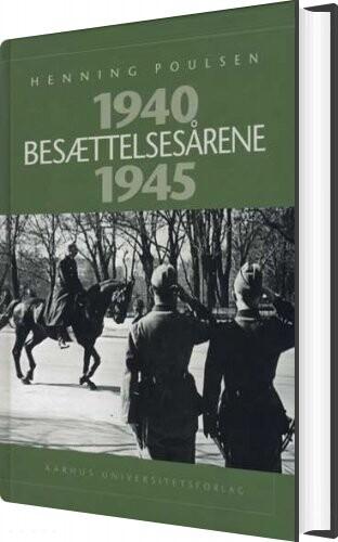 Image of   Besættelsesårene 1940-1945 - Henning Poulsen - Bog