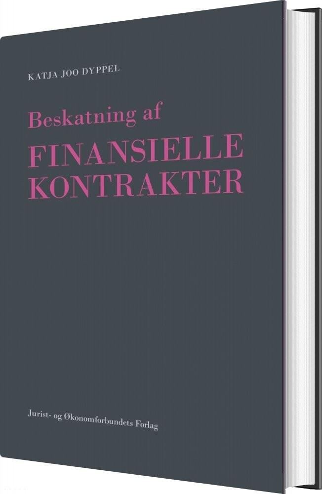 Billede af Beskatning Af Finansielle Kontrakter - Katja Joo Dyppel - Bog