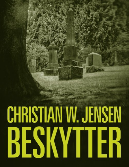 Image of   Beskytter - Christian W. Jensen - Bog