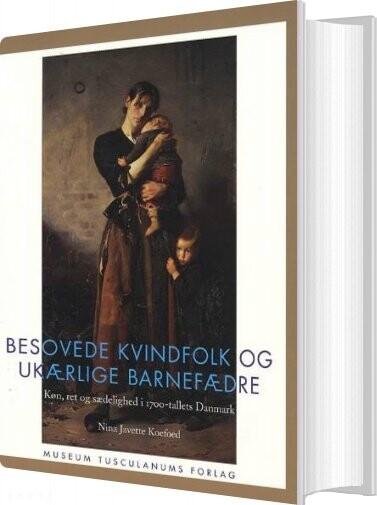 Image of   Besovede Kvindfolk Og Ukærlige Barnefædre - Nina Javette Koefoed - Bog