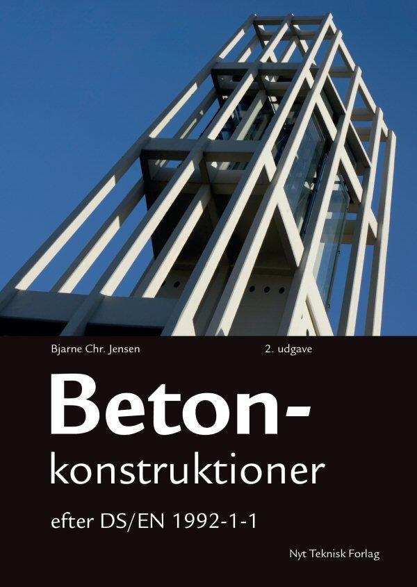 Billede af Betonkonstruktioner Efter Ds/en 1992-1-1 - Bjarne Chr. Jensen - Bog