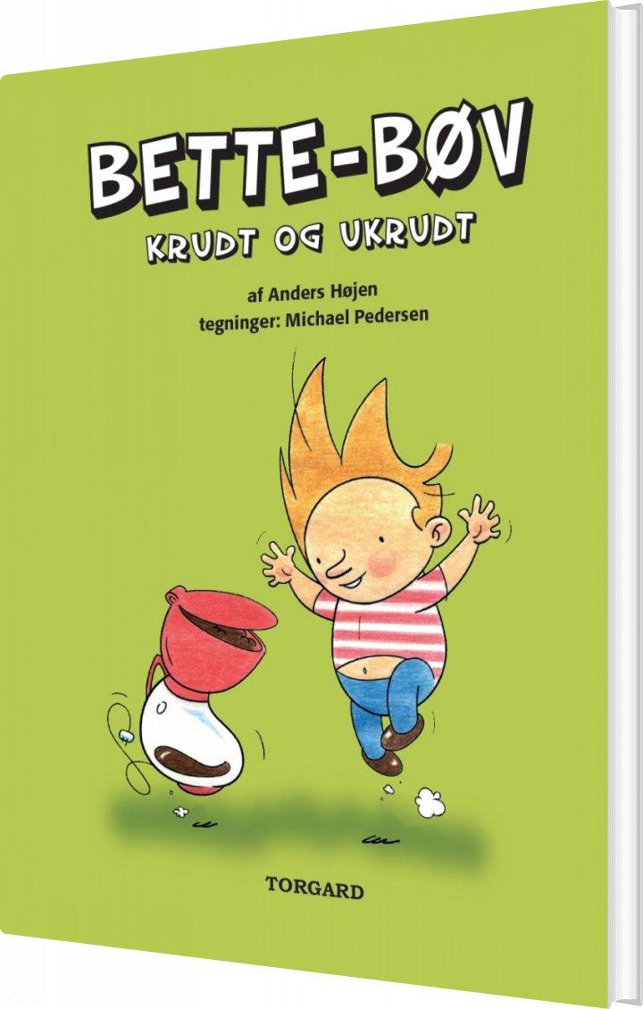 Image of   Bette-bøv - Krudt Og Ukrudt - Anders Højen - Bog