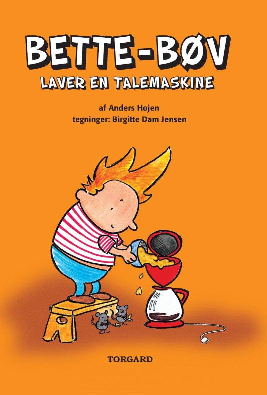 Image of   Bette-bøv Laver En Talemaskine - Anders Højen - Bog