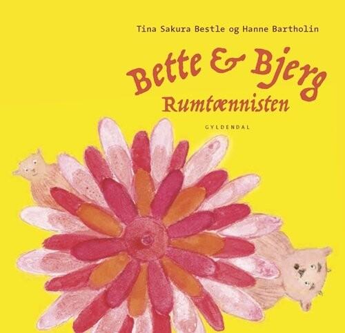 Image of   Bette Og Bjerg Og Rumtænnisten - Tina Sakura Bestle - Bog
