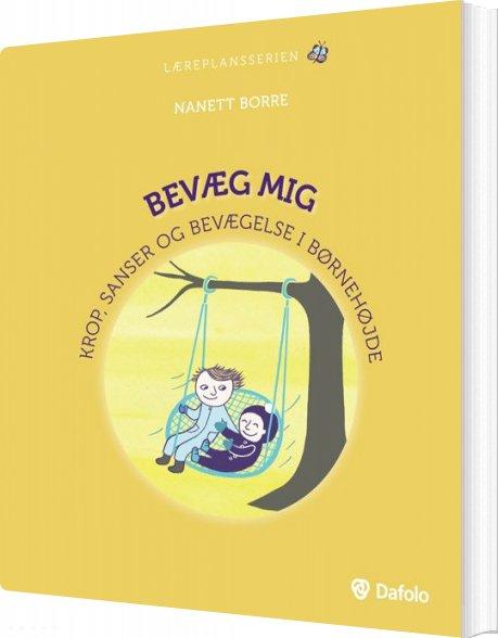 Image of   Bevæg Mig - Nanett Borre - Bog
