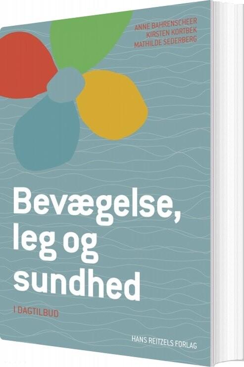 Image of   Bevægelse, Leg Og Sundhed - I Dagtilbud - Mathilde Sederberg - Bog