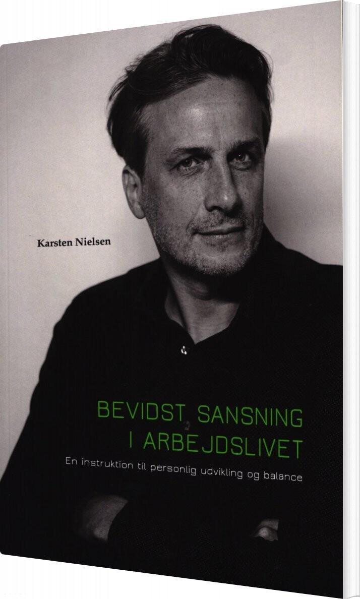 Bevidst Sansning I Arbejdslivet - Karsten Nielsen - Bog