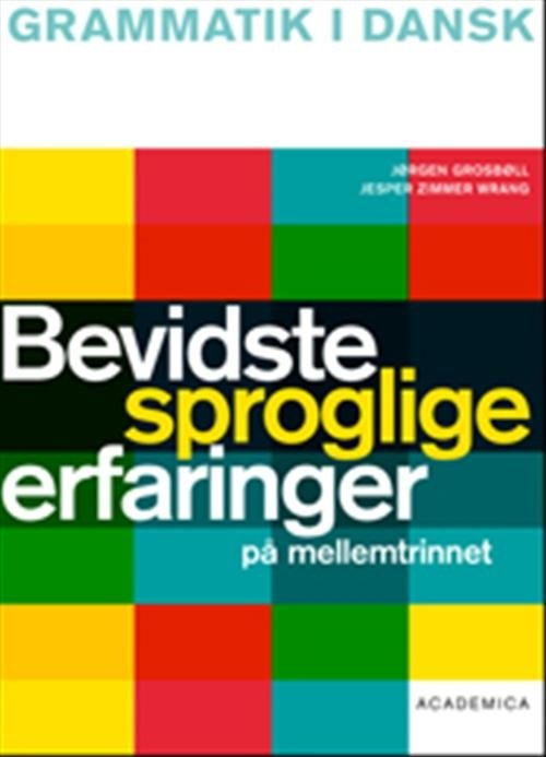 Image of   Bevidste Sproglige Erfaringer På Mellemtrinnet - Jesper Zimmer Wrang - Bog