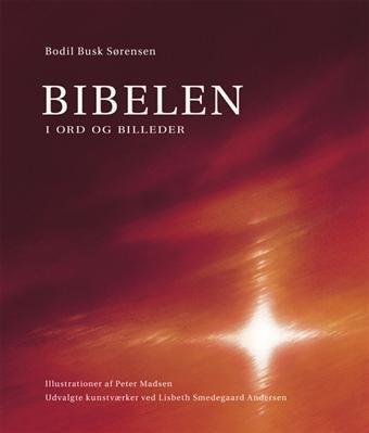 Bibelen - I Ord Og Billeder - 10 Stk - Bodil Busk Sørensen - Bog