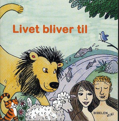 Image of   Bibelen Mini: Livet Bliver Til - Tine Lindhardt - Bog
