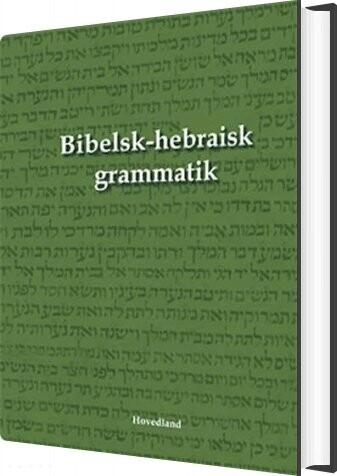 Image of   Bibelsk-hebraisk Grammatik - Dan Enok Sørensen - Bog