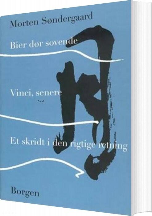 Billede af Bier Dør Sovende - Vinci, Senere - Et Skridt I Den Rigtige Retning - Morten Søndergaard - Bog