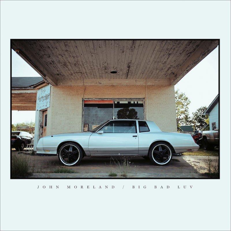 Image of   John Moreland - Big Bad Luv - Vinyl / LP