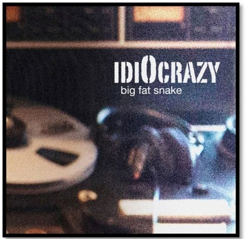 Image of   Big Fat Snake - Idiocrazy - CD