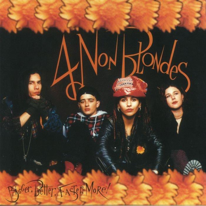 Image of   4 Non Blondes - Bigger, Better, Faster, More! - Vinyl / LP