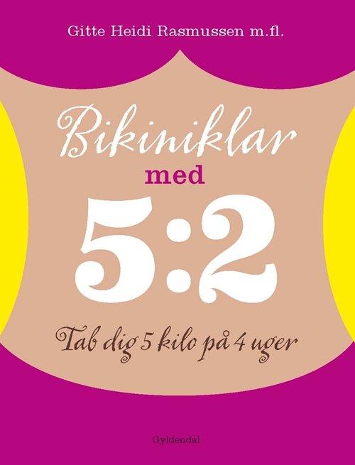 Image of   Bikiniklar Med 5:2 - Gitte Heidi Rasmussen - Bog