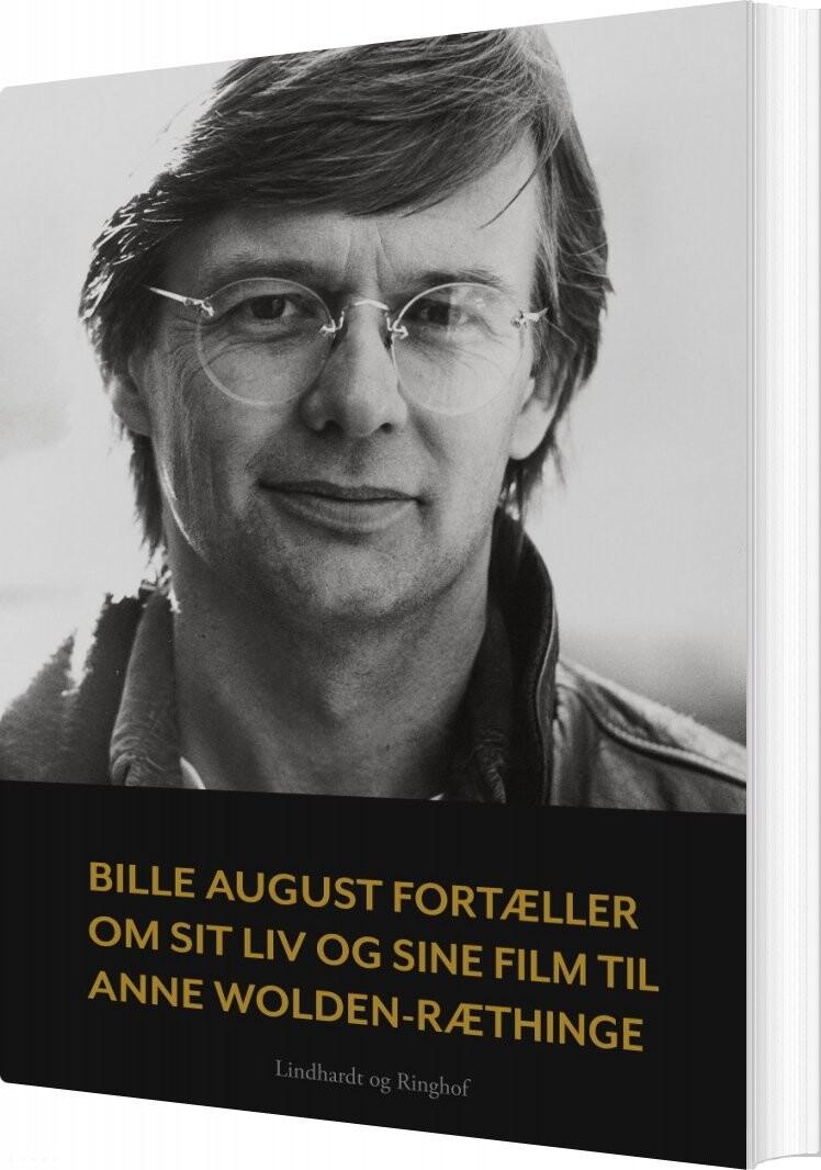 Image of   Bille August Fortæller Om Sit Liv Og Sine Film Til Anne Wolden-ræthinge - Anne Wolden-ræthinge - Bog
