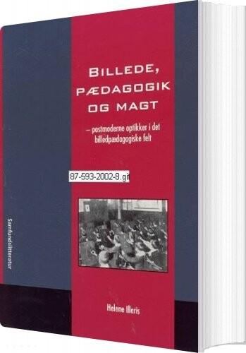 Image of   Billede, Pædagogik Og Magt - Helene Illeris - Bog