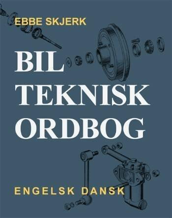 Image of   Bilteknisk Ordbog - Ebbe Skjerk - Bog