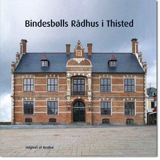 Image of   Bindesbølls Rådhus I Thisted - Orla Poulsen - Bog