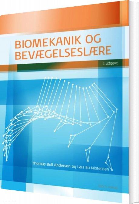 Billede af Biomekanik Og Bevægelseslære - Thomas Bull Andersen - Bog