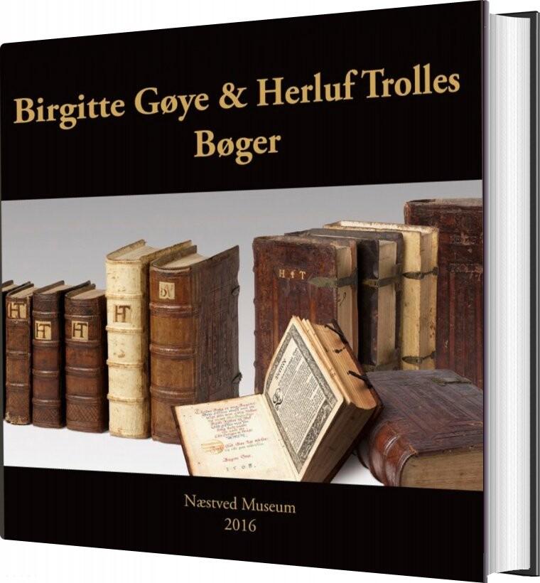 Image of   Birgitte Gøye Og Herluf Trolles Bøger - Susanne Outzen - Bog