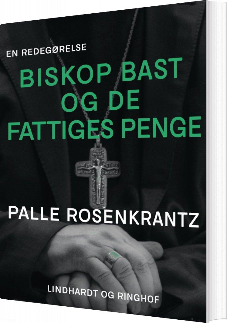 Image of   Biskop Bast Og De Fattiges Penge - Palle Adam Vilhelm Rosenkrantz - Bog